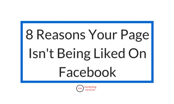 8 Reasons Your Page Isn't Being Liked On Facebook
