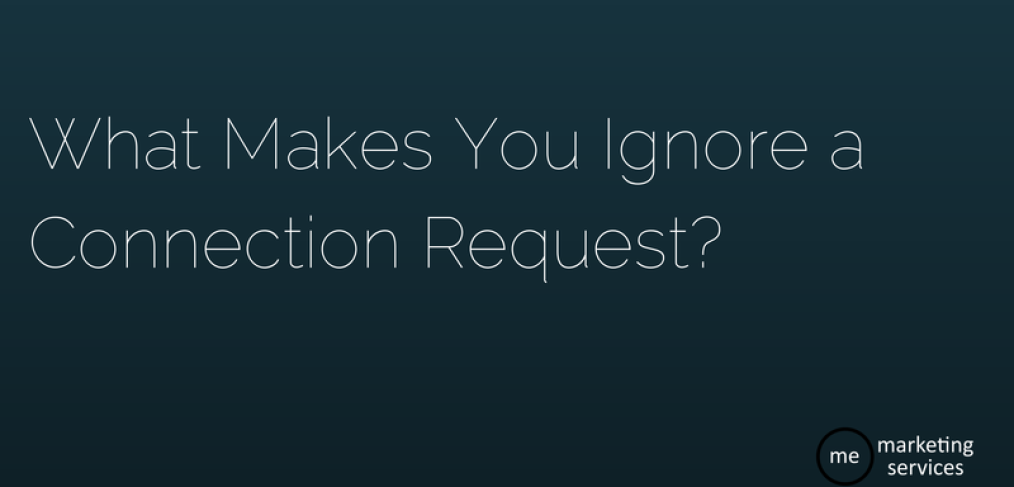 What Makes You Ignore a Connection Request-