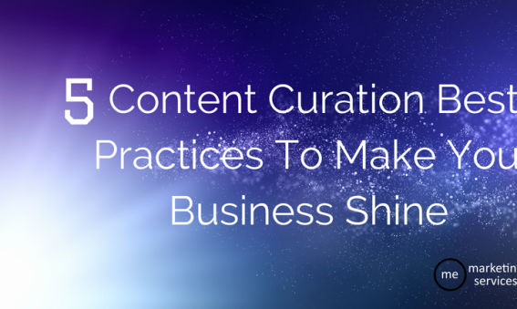 5 Content Curation Best Practices To Make Your Business Shine