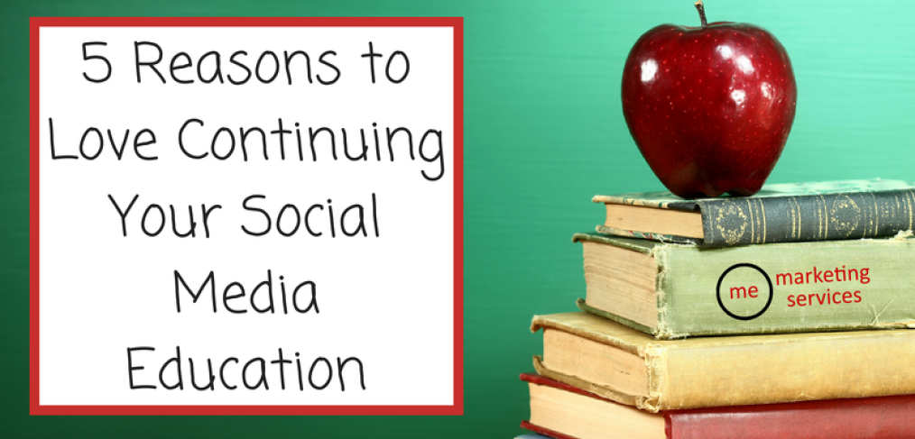 5 Reasons to Love Continuing Your Social Media Education