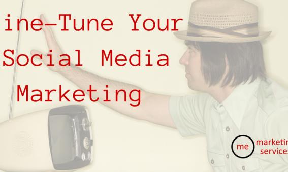 Fine-Tune Your Social Media Marketing