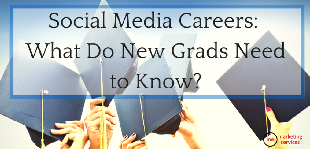 Social Media Careers- What Do New Grads Need to Know-