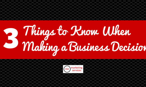 3 Important Things to Know When Making a Business Decision