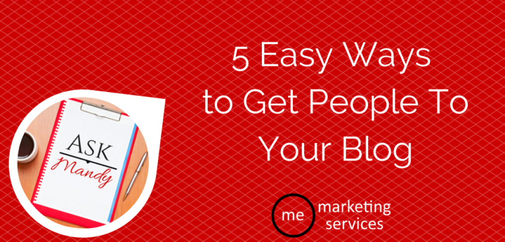 5 Easy Ways to Get People to Your Blog