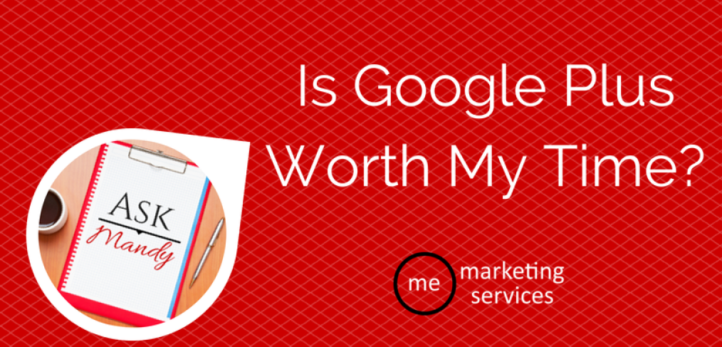 Is Google Plus Worth My Time?