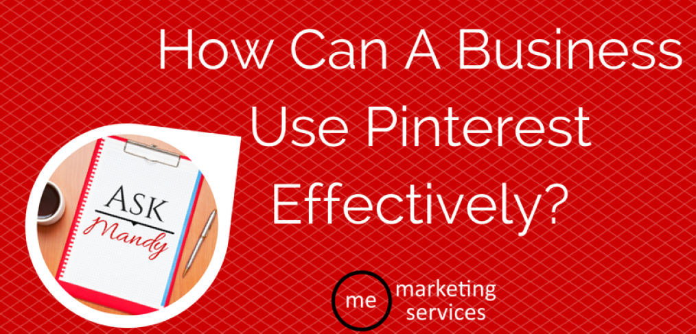 How Can a Business Use Pinterest Effectively?