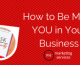 How to Be More YOU in Your Business
