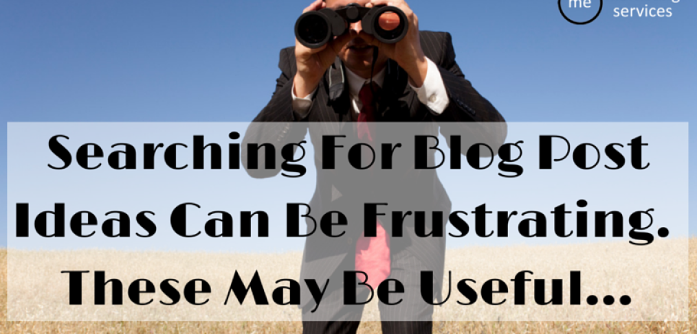 Searching For Blog Post Ideas Can Be Frustrating. These May Be Useful...