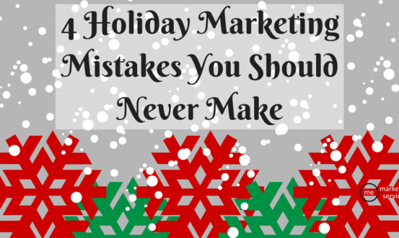 4 Holiday Marketing Mistakes You Should Never Make