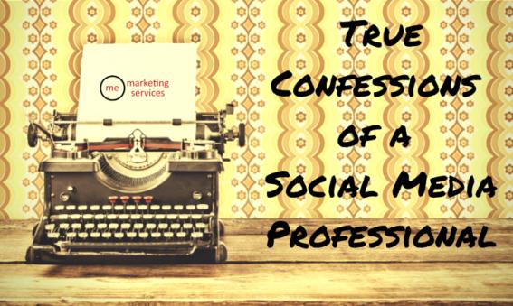 True Confessions of a Social Media Professional