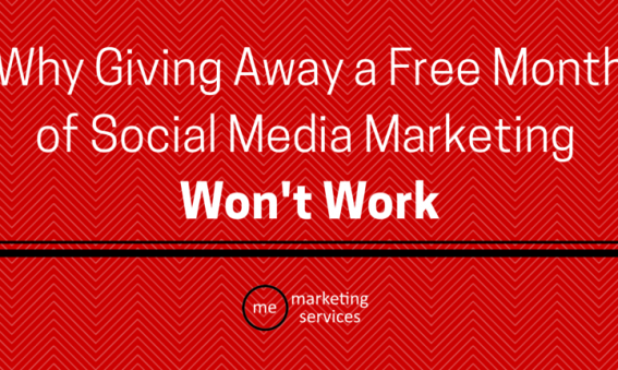 Why Giving Away a Free Month of Social Media Marketing Won't Work