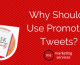 Why Should I Use Promoted Tweets