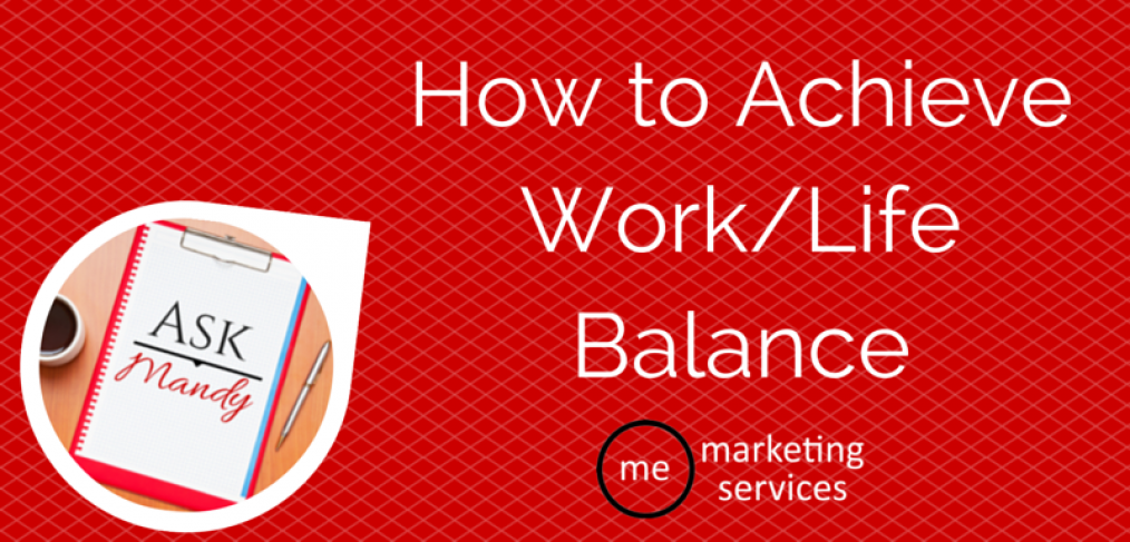 Ask Mandy Q&A- How to Achieve Work-Life Balance