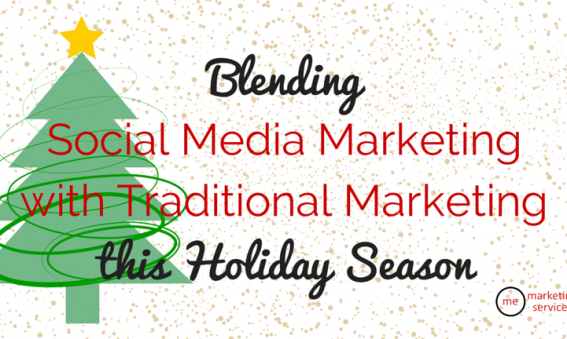 Blending Social Media Marketing with your Traditional Marketing this Holiday Season