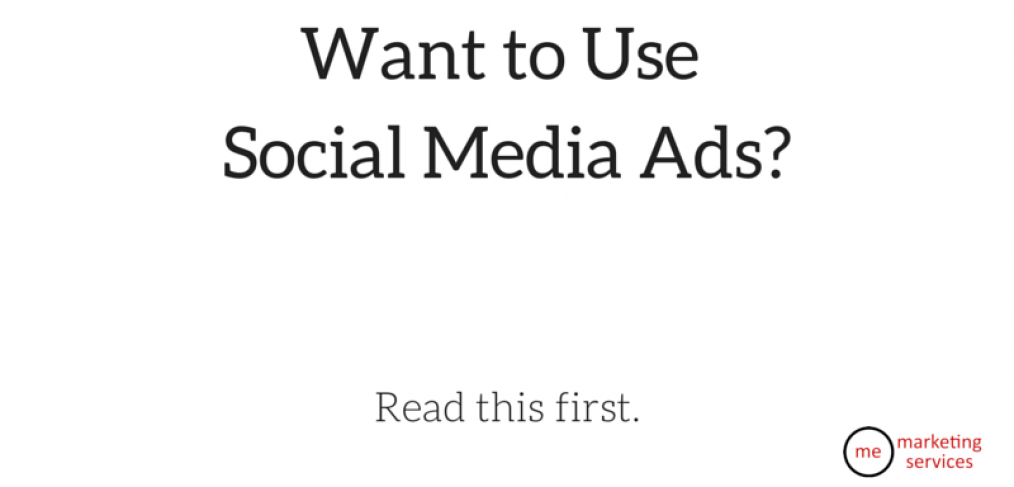 Want to Use Social Media Ads- Read this first.