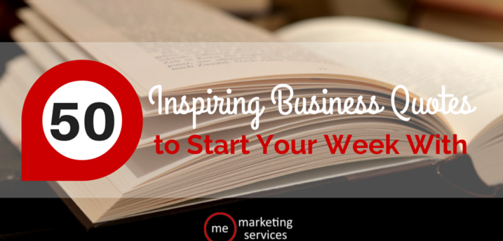 50 Inspiring Business Quotes to Start Your Week With