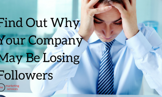 Find Out Why Your Company May Be Losing Followers
