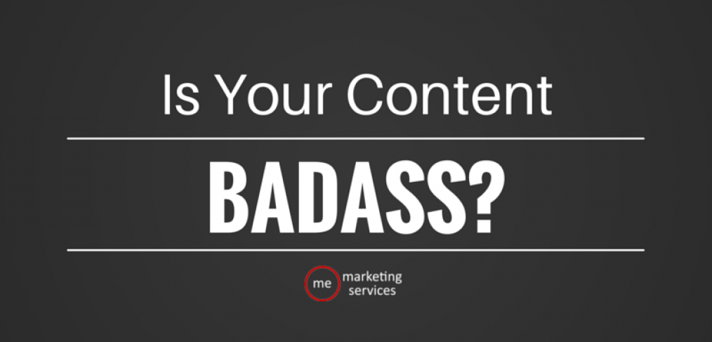 Is Your Content BADASS?