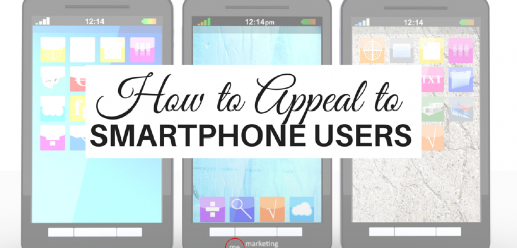 How to Appeal to Smartphone Customers