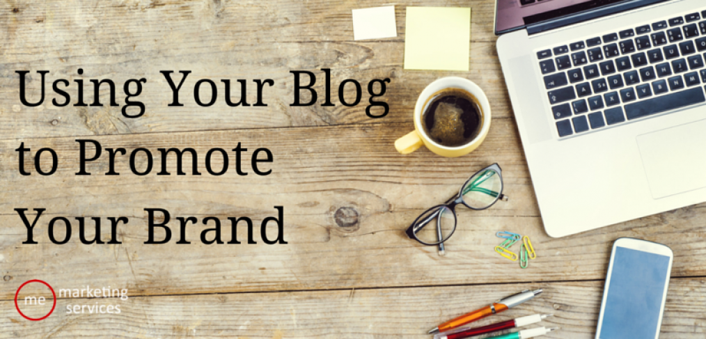 Using Your Blog to Promote Your Brand