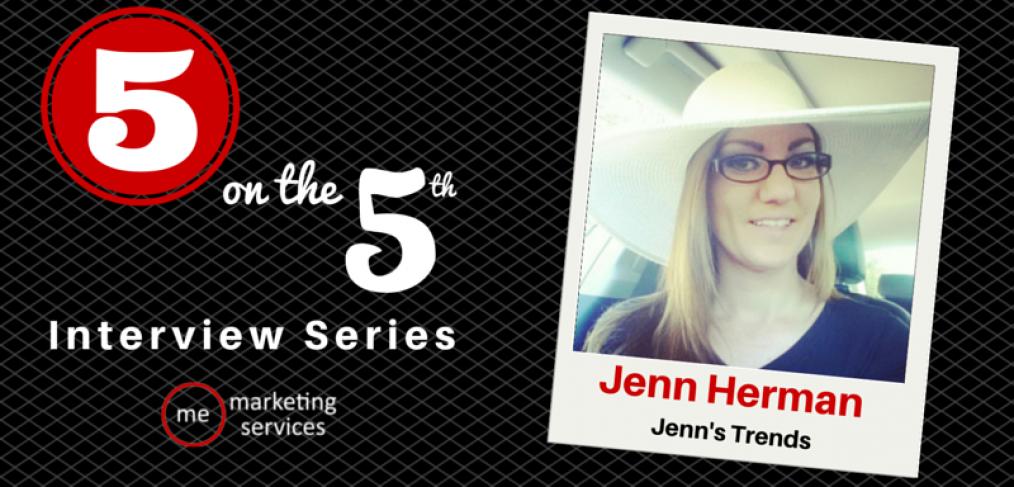 5 on the 5th Interview Series - Jenn Herman of Jenn's Trends