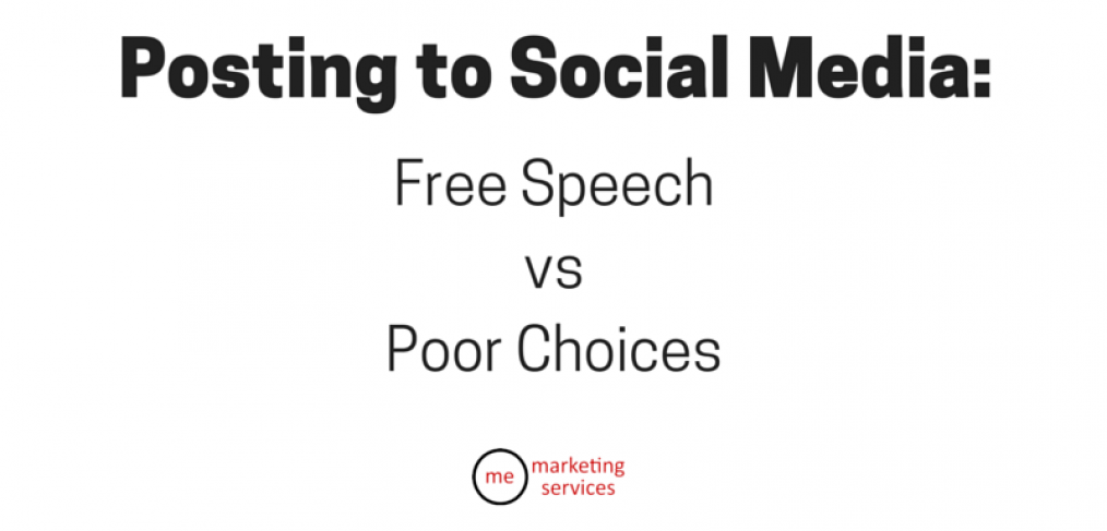Posting to Social Media Free Speech vs Poor Choices