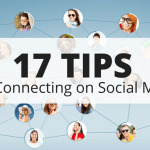 17 Tips for Connecting on Social Media