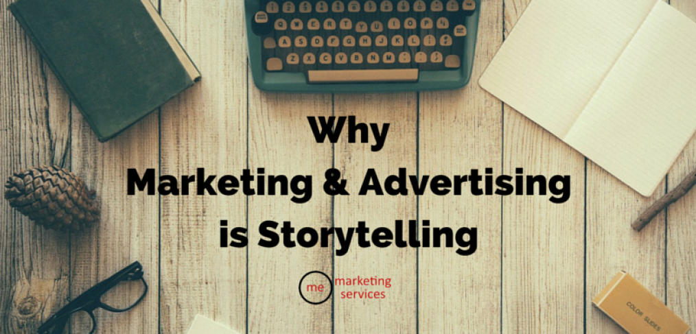 Why Marketing & Advertising is Storytelling