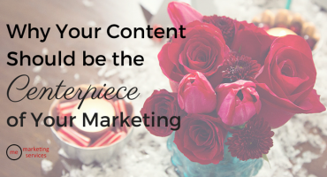 Why Content Strategy Should Be the Centerpiece of Your Marketing