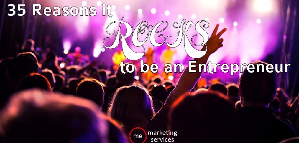 35 Reasons it Rocks to be an Enterpreneur