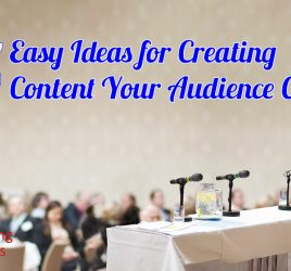 5 Easy Ideas for Creating Content Your Audience Craves