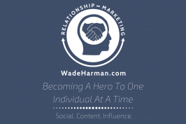 The Relationship Marketing Podcast with Wade Harman