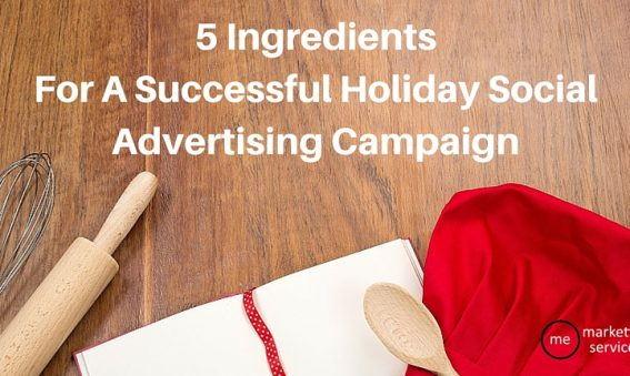 5 Ingredients For a Successful Holiday Social Advertising Campaign