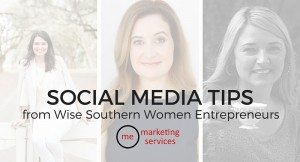 Social Media Tips from 3 Wise Southern women Entrepreneurs