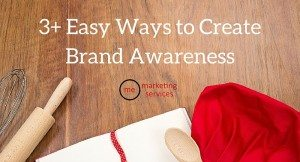3+ Easy Ways to Create Brand Awareness