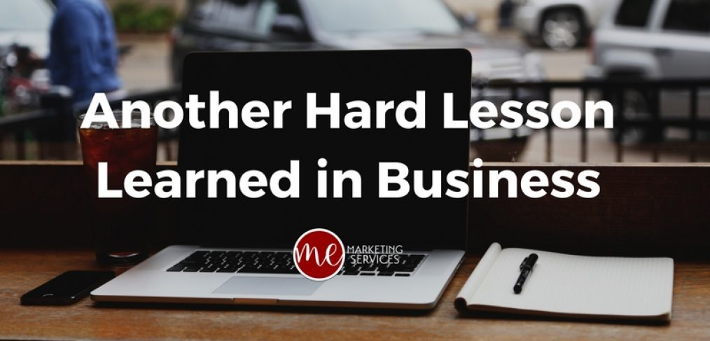 Another Hard Lesson Learned in Business
