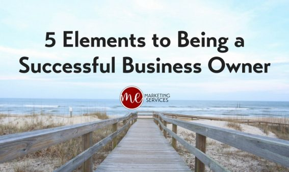 5 Elements to Being a Successful Business Owner