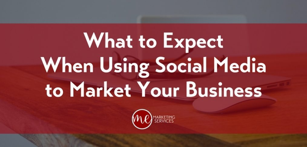 What to Expect When Using Social Media to Market Your Business