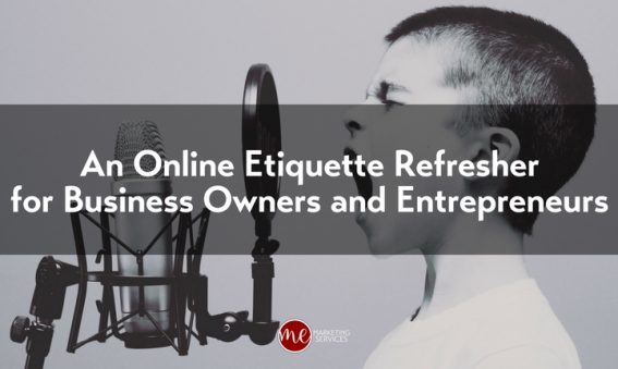 An Online Etiquette Refresher for Business Owners and Entrepreneurs