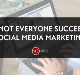 Why Not Everyone Succeeds in Social Media Marketing