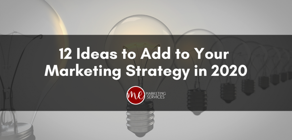 12 Ideas to Add to Your Marketing Strategy in 2020
