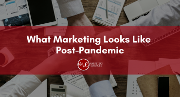 What Marketing Looks Like Post-Pandemic