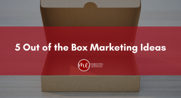 5 Out of the Box Marketing Ideas