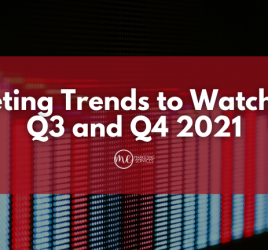 Marketing Trends to Watch for in Q3 and Q4 2021