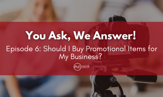 You Ask We Answer Episode 6: Should I Buy Promotional Items for My Business