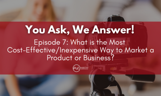 What is the Most Cost-Effective/Inexpensive Way to Market a Product or Business?