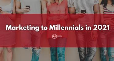 Marketing to Millennials in 2021